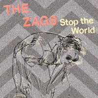 The Zags - Stop the World