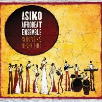 Asiko Afrobeat Ensemble - Winners Never Quit