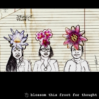 Strange Froots - Blossom This Froot For Thought