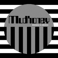 Mudhoney - Morning In America EP
