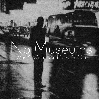 No Museums - I Was A Worker And Now I'm Old