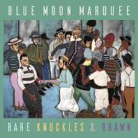 Blue Moon Marquee - Bare Knuckles & Brawn