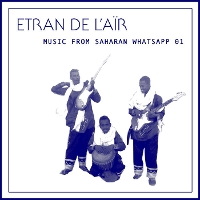 Etran de L'air - Music From Saharan Whatsapp 01