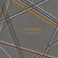 Jeff LaRochelle - Lenses Extend
