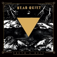 Dead Quiet - Truth and Ruin