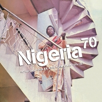 Various - Nigeria 70: No Whala: Highlife, Afro-Funk, and Juju 1973-1987