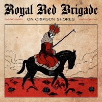 Royal Red Brigade - On Crimson Shores