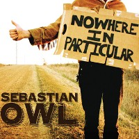Sebastian Owl - Nowhere In Particular