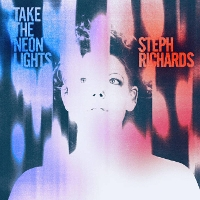 Steph Richards - Take the Neon Lights