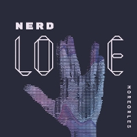 More Or Les - Nerd Love