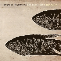 Rebecca Hennessy's Fog Brass Band - Two Calls