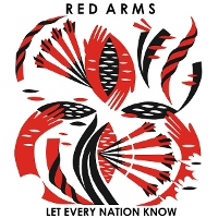 Red Arms - Let Every Nation Know