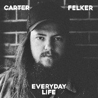 Carter Felker - Everyday Life