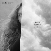 Misha Bower - Trying To Have It All