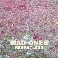 Mad Ones - Regretless