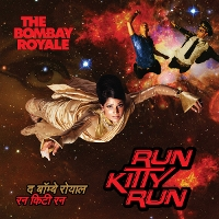 The Bombay Royale - Run Kitty Run