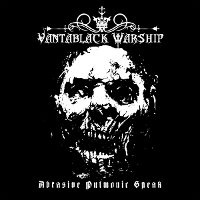Vantablack Warship - Abrasive Pulmonic Speak