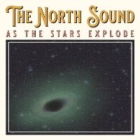 The North Sound - As The Stars Explode
