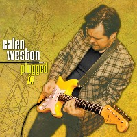 Galen Weston Band - Plugged In