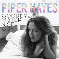 Piper Hayes - Goodbye Mister Nice Guy