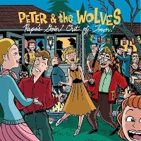 Peter & The Wolves - Papa's Goin' Out Of Town!