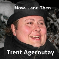 Trent Agecoutay - Now...and Then