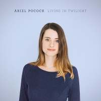 Ariel Pocock - Living In Twilight