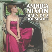Andrea Nixon - Diary of a Housewife