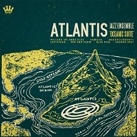 Atlantis Jazz Ensemble - Oceanic Suite