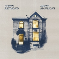 Corin Raymond - Dirty Mansions
