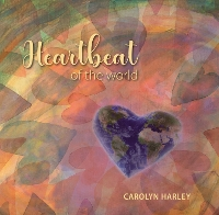 Carolyn Harley - Heartbeat of the World