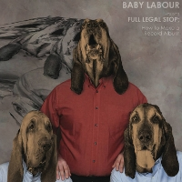 Baby Labour - Full Legal Stop