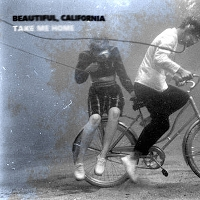 Beautiful, California - Take Me Home (single)