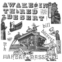 Bill Bissett and Th Mandan Massacre - Awake in Th Red Desert