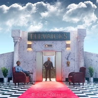 Bishop Nehru - Elevators: Acts I & II