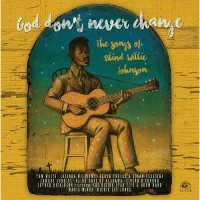 Various - God Don't Never Change: The Songs of Blind Willie Johnson