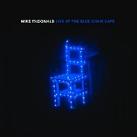 Mike McDonald - Live at the Blue Chair Cafe