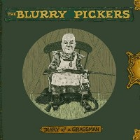 The Blurry Pickers - The Diary of a Grassman