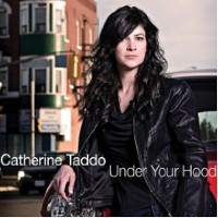 Catherine Taddo - Under Your Hood