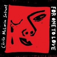 Cecile McLorin Salvant - For One To Love
