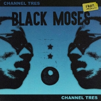 Channel Tres - Black Moses EP