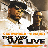 Gee Wunder + T. Major - The Way We Live