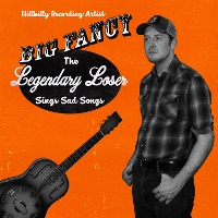 Big Fancy - Legendary Loser