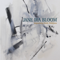 Jane Ira Bloom - Wild Lines Improvising Emily Dickinson