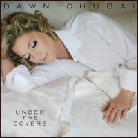 Dawn Chubai - Under The Covers