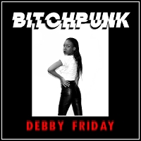 Debby Friday - bitchpunk