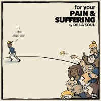 De La Soul - For Your Pain & Suffering EP