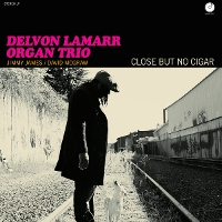 Delvon Lamarr Organ Trio - Close But No Cigar