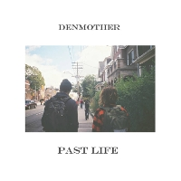 DenMother - Past Life