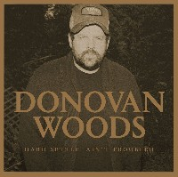 Donovan Woods - Hard Settle, Ain`t Troubled